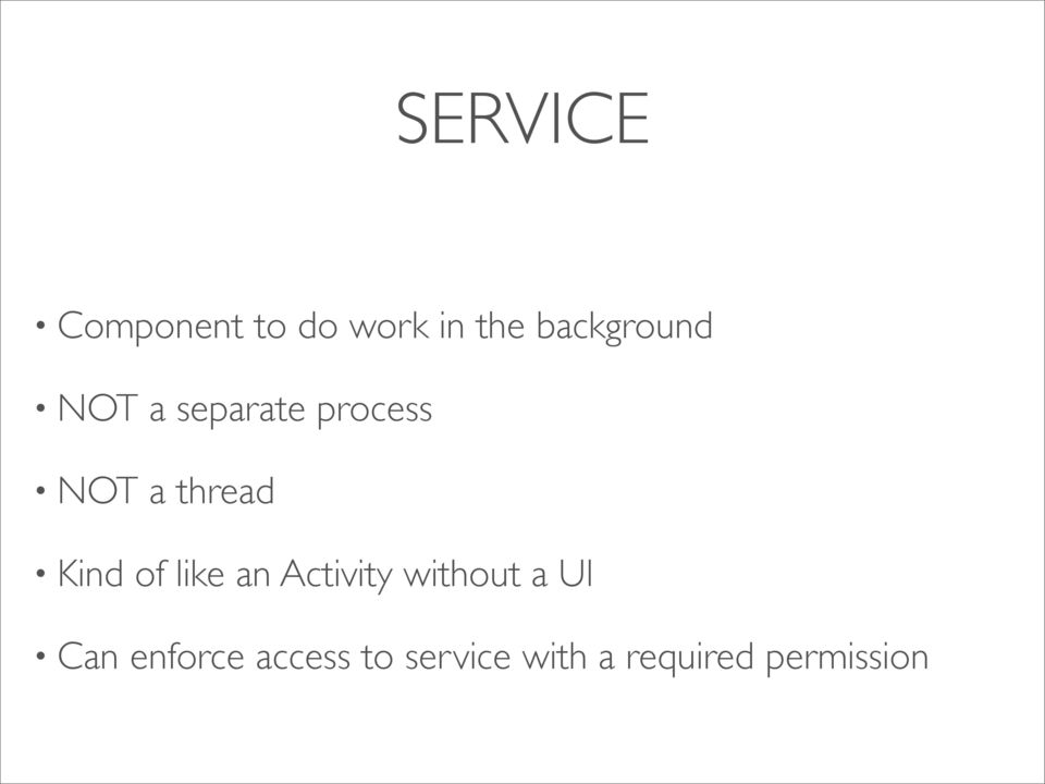 thread Kind of like an Activity without a UI