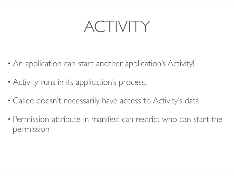 Callee doesn t necessarily have access to Activity s data