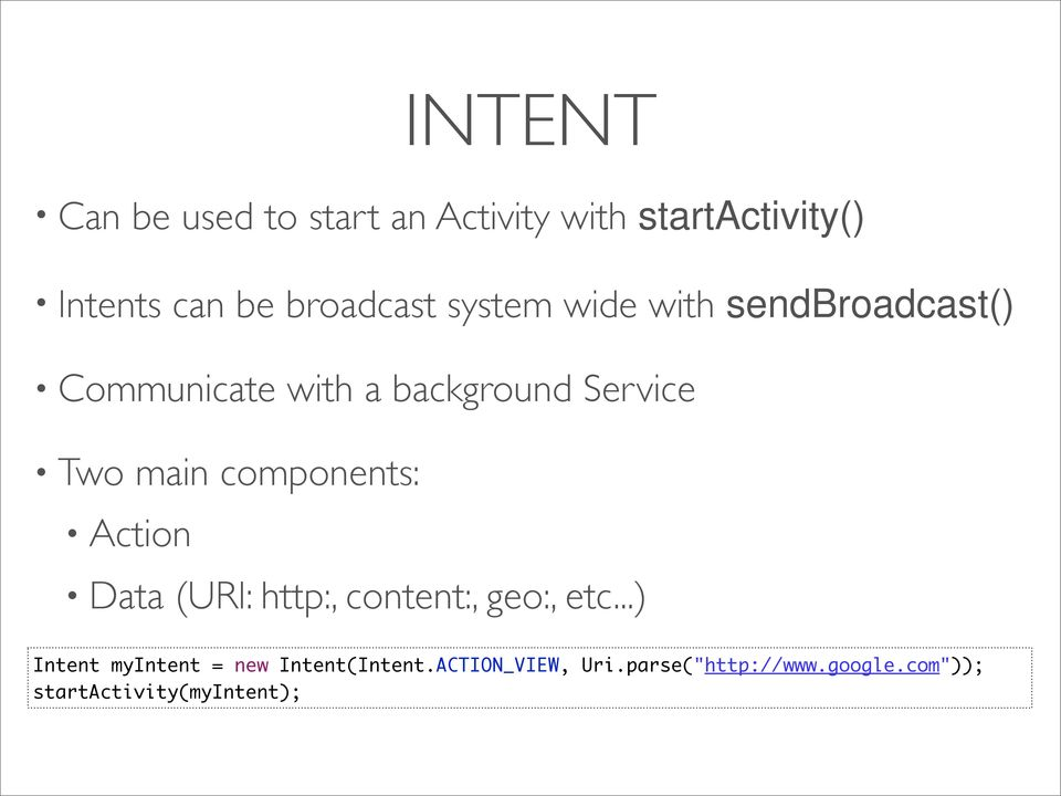 main components: Action Data (URI: http:, content:, geo:, etc.