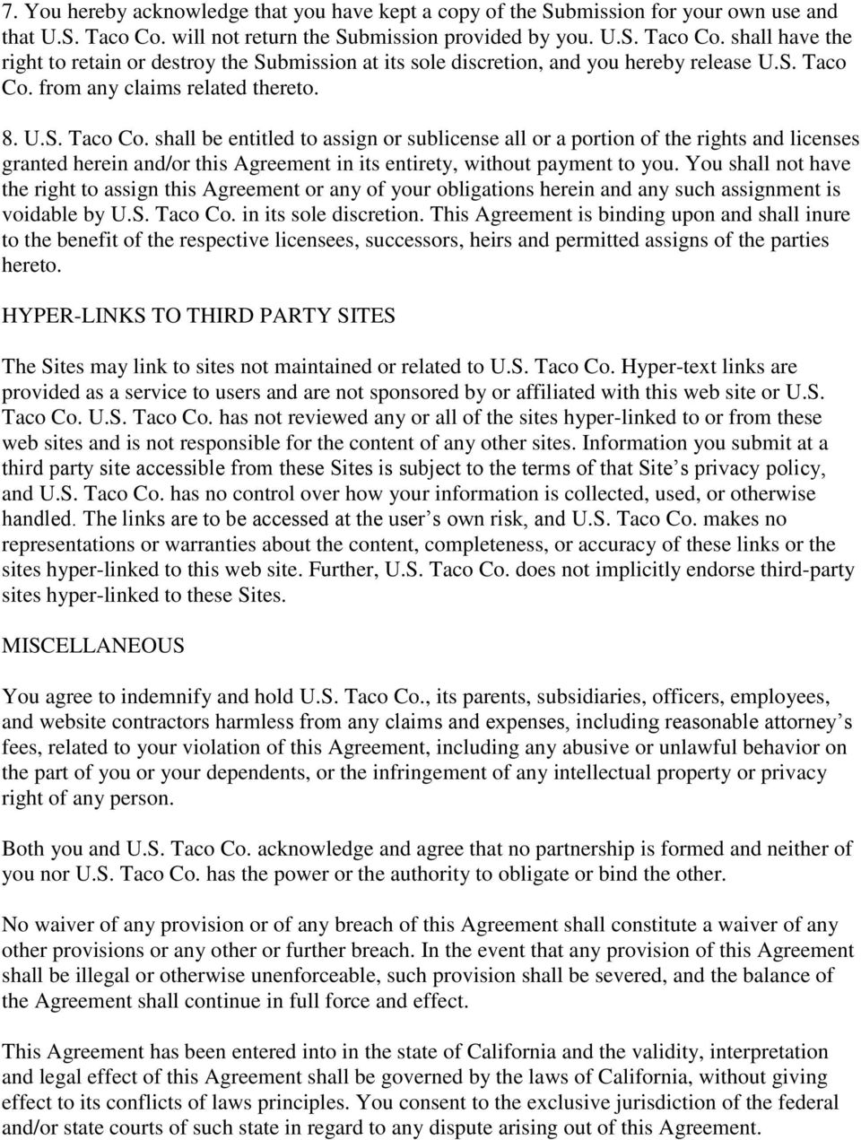 8. U.S. Taco Co. shall be entitled to assign or sublicense all or a portion of the rights and licenses granted herein and/or this Agreement in its entirety, without payment to you.