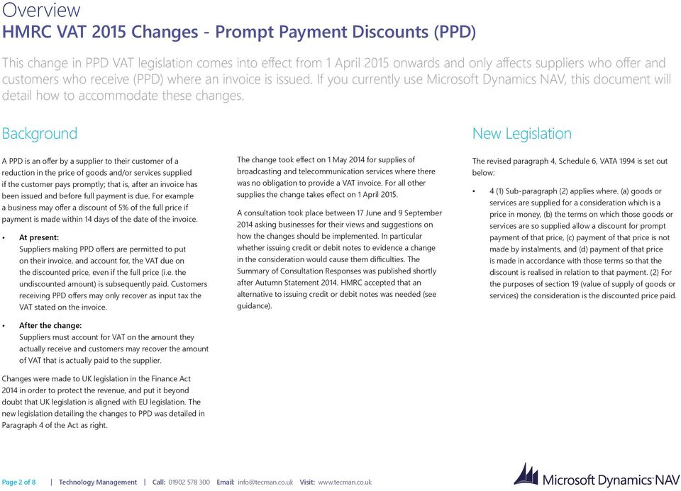 Background New Legislation A PPD is an offer by a supplier to their customer of a reduction in the price of goods and/or services supplied if the customer pays promptly; that is, after an invoice has