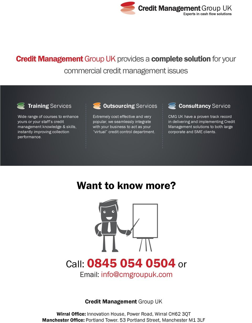 Outsourcing Services Extremely cost effective and very popular, we seamlessly integrate with your business to act as your virtual credit control