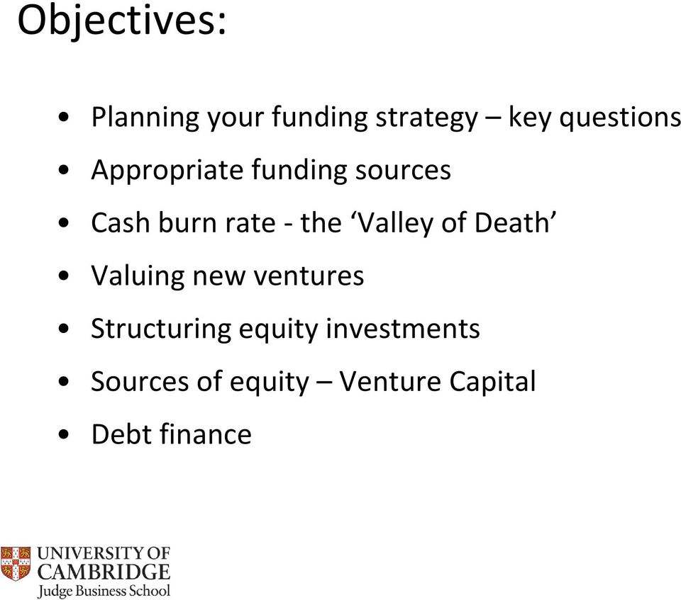 the Valley of Death Valuing new ventures Structuring