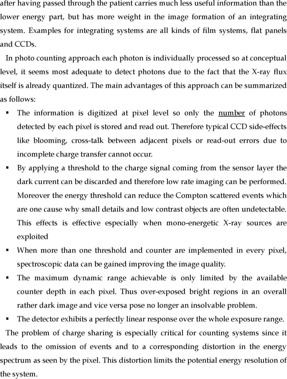 In photo counting approach each photon is individually processed so at conceptual level, it seems most adequate to detect photons due to the fact that the X-ray flux itself is already quantized.