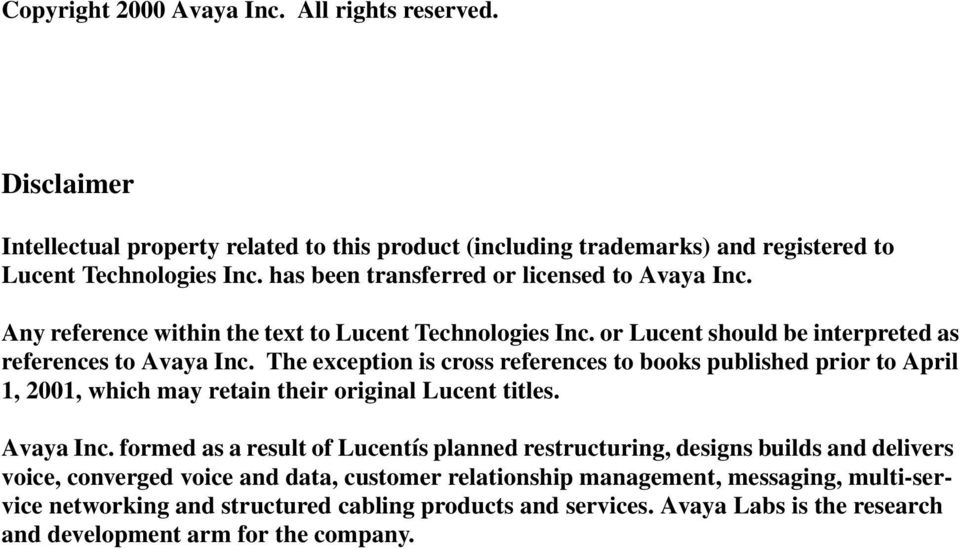 The exception is cross references to books published prior to April 1, 2001, which may retain their original Lucent titles. Avaya Inc.