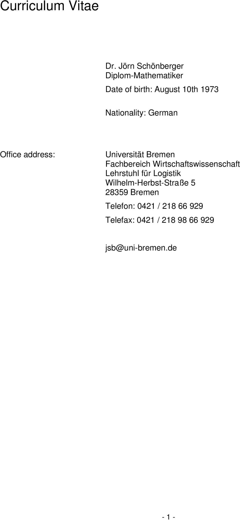 Nationality: German Office address: Universität Bremen Fachbereich