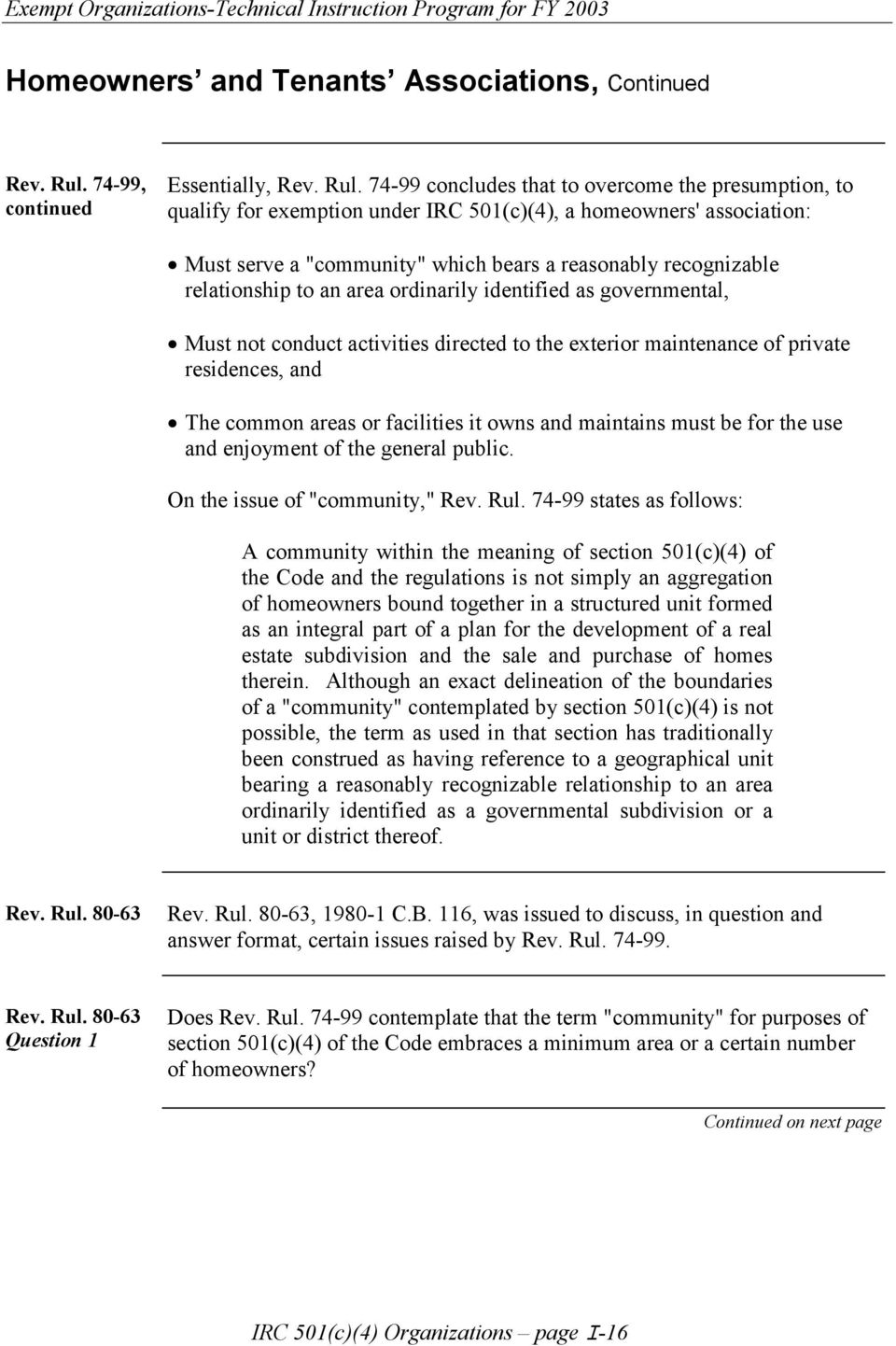 "74-99 concludes that to overcome the presumption, to qualify for exemption under IRC 501(c)(4), a homeowners' association: Must serve a ""community"" which bears a reasonably recognizable relationship"