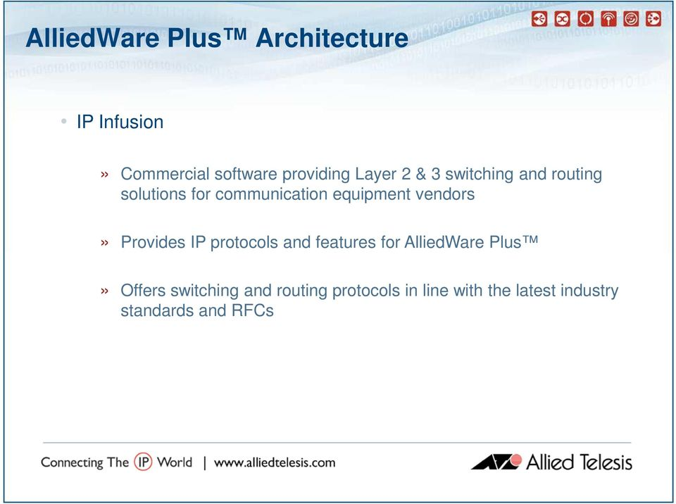 vendors» Provides IP protocols and features for AlliedWare Plus» Offers
