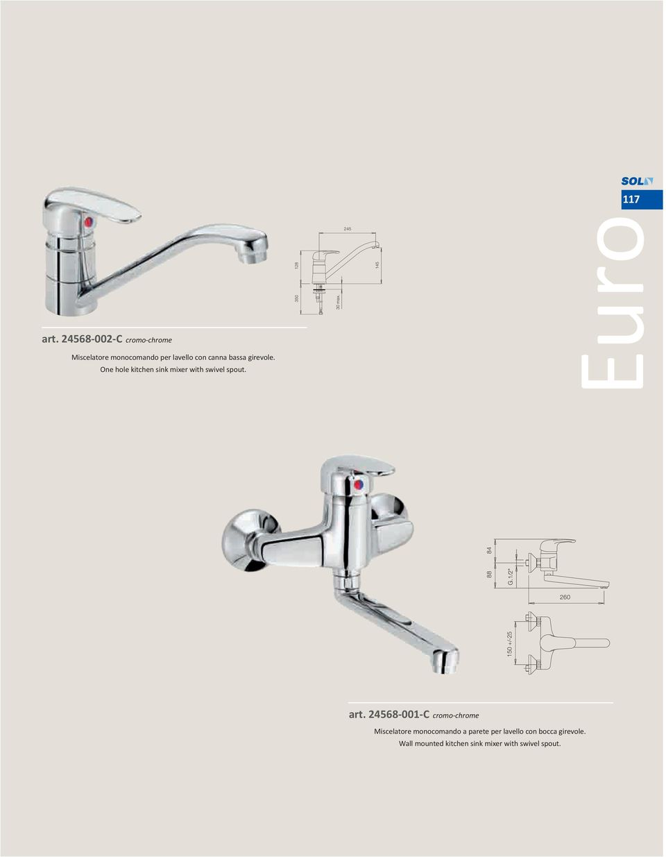 One hole kitchen sink mixer with swivel spout. 128 350 30 max.
