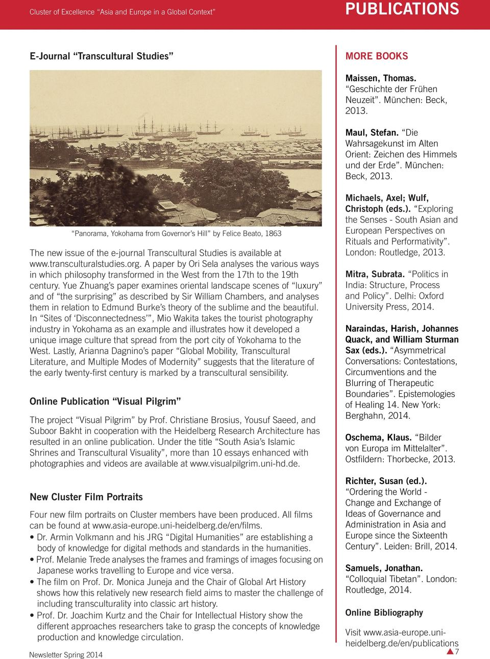 Newsletter Spring 2014 Panorama, Yokohama from Governor s Hill by Felice Beato, 1863 The new issue of the e-journal Transcultural Studies is available at www.transculturalstudies.org.