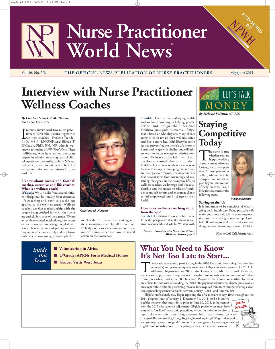 Hanson, EdD, FNP, CS, FAAN Irecently interviewed two nurse practitioners (NPs) who practice together as wellness coaches Darlene Trandel, PhD, MSN, RN/FNP and Eileen T.