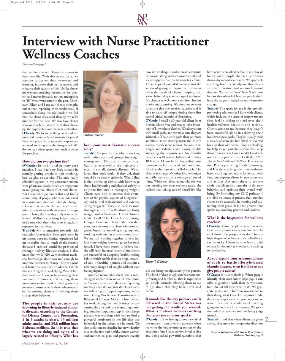 Unlike therapy, wellness coaching focuses on the present and moves forward, not on attempting to fix what went astray in the past.