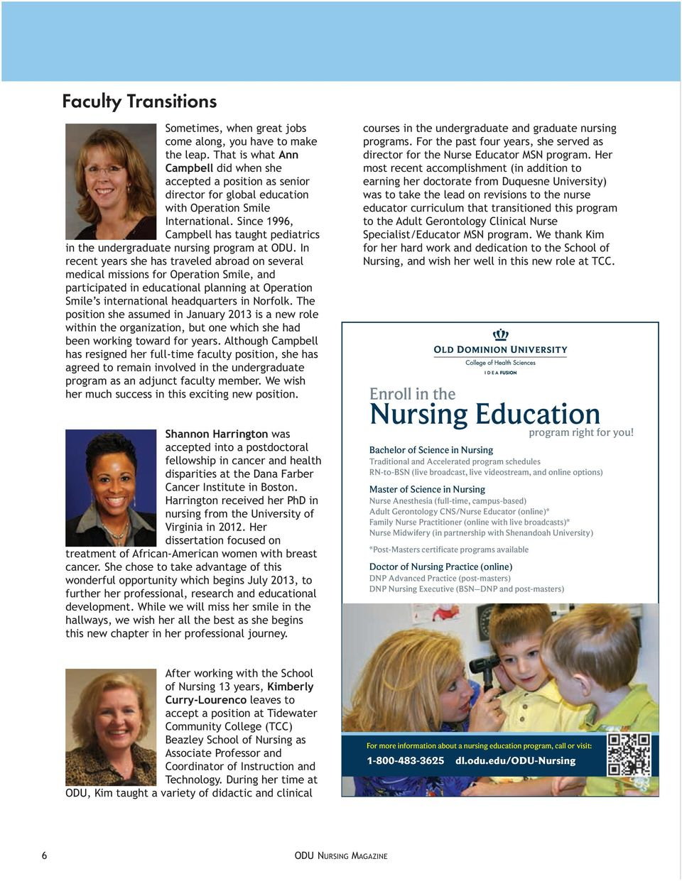 Since 1996, Campbell has taught pediatrics in the undergraduate nursing program at ODU.