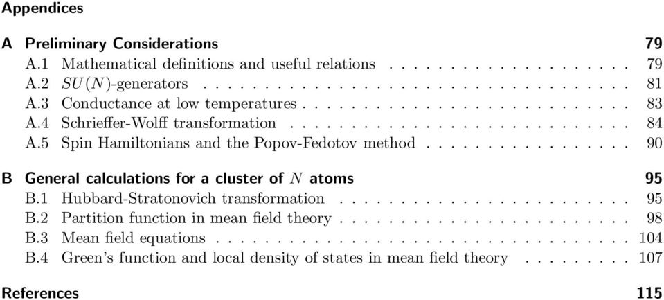 5 Spin Hamiltonians and the Popov-Fedotov method................. 90 B General calculations for a cluster of N atoms 95 B. Hubbard-Stratonovich transformation........................ 95 B. Partition function in mean field theory.