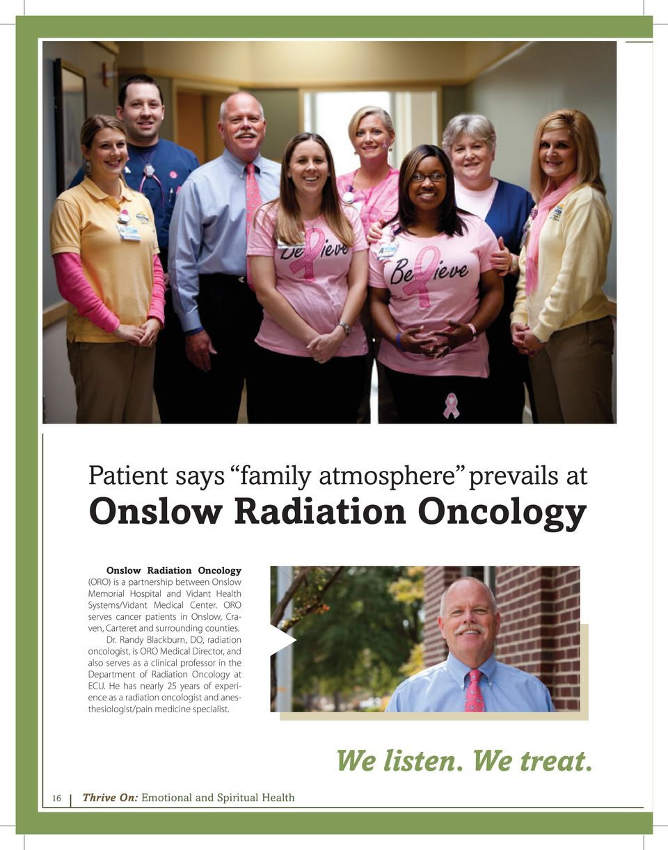 Randy Blackburn, DO, radiation oncologist, is ORO Medical Director, and also serves as a clinical professor in the Department of Radiation Oncology at