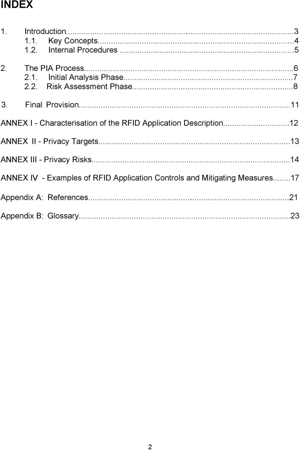 ..11 ANNEX I - Characterisation of the RFID Application Description...12 ANNEX II - Privacy Targets.