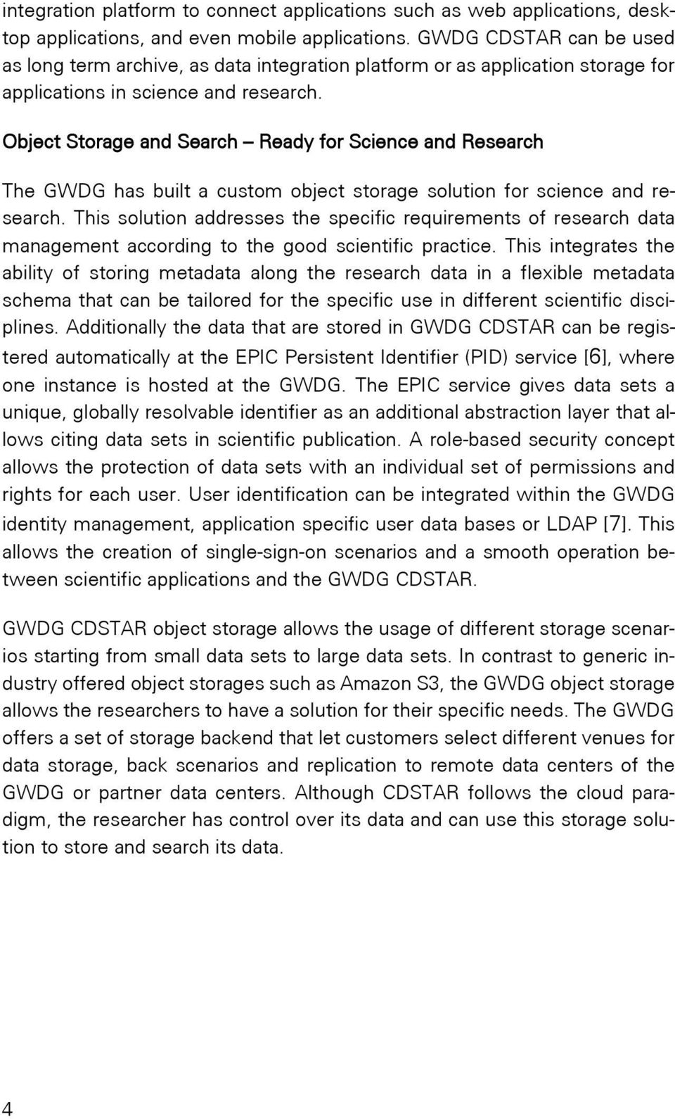 Object Storage and Search Ready for Science and Research The GWDG has built a custom object storage solution for science and research.