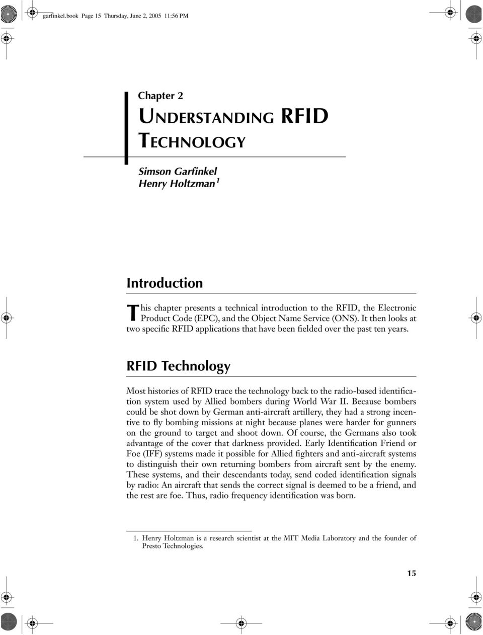 Electronic Product Code (EPC), and the Object Name Service (ONS). It then looks at two specific RFID applications that have been fielded over the past ten years.
