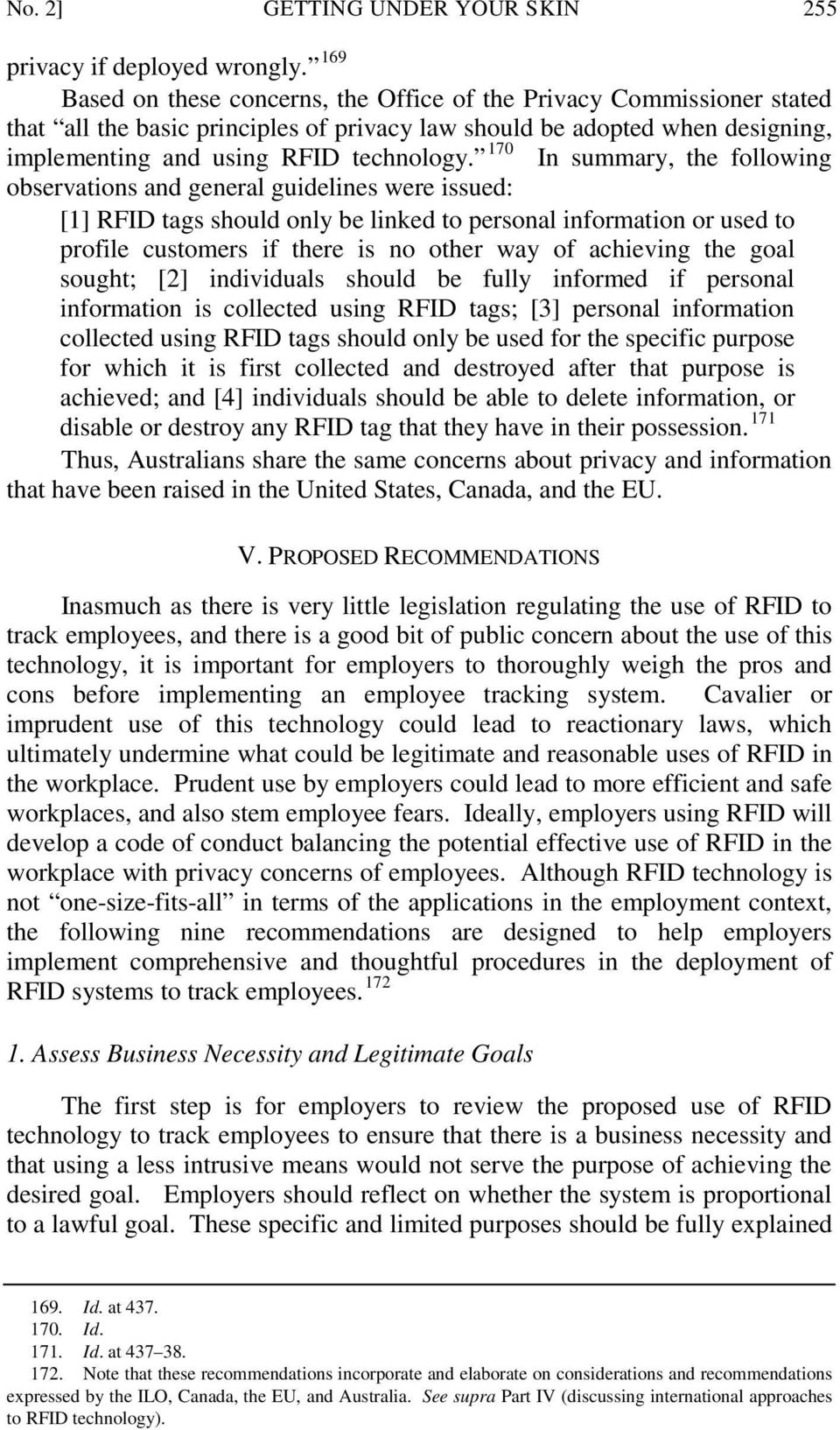 170 In summary, the following observations and general guidelines were issued: [1] RFID tags should only be linked to personal information or used to profile customers if there is no other way of