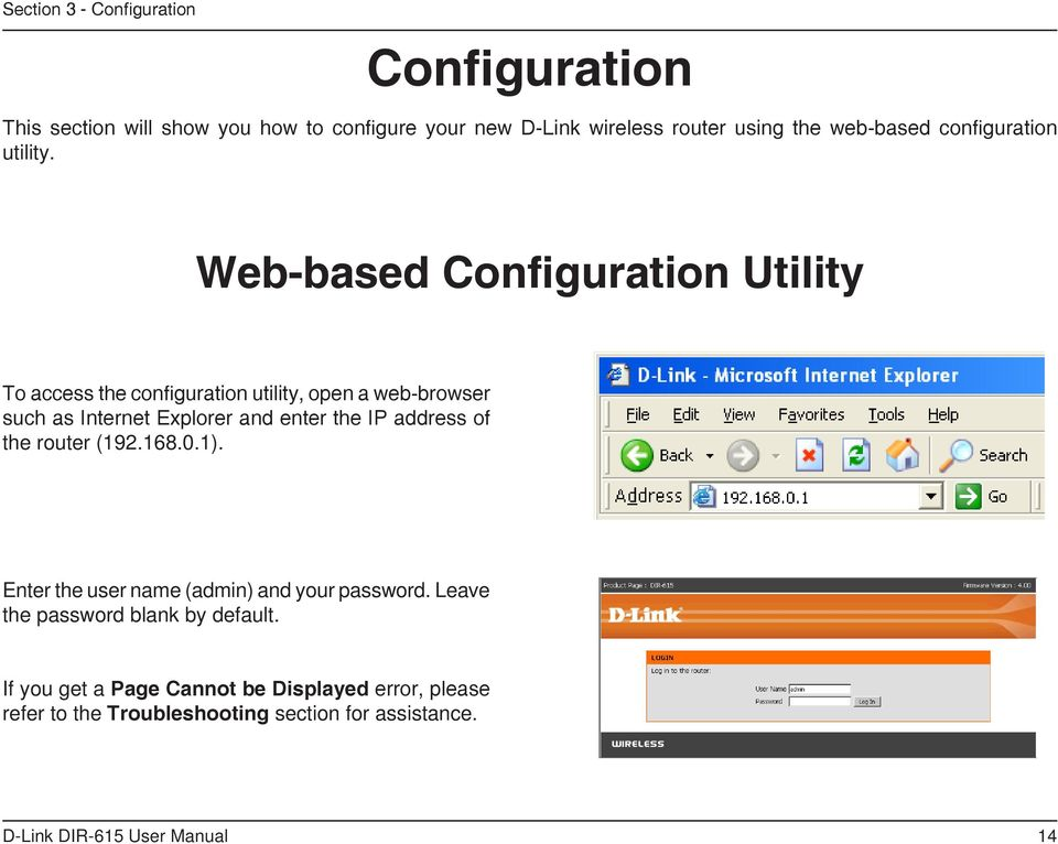 Web-based Configuration Utility To access the configuration utility, open a web-browser such as Internet Explorer and enter the