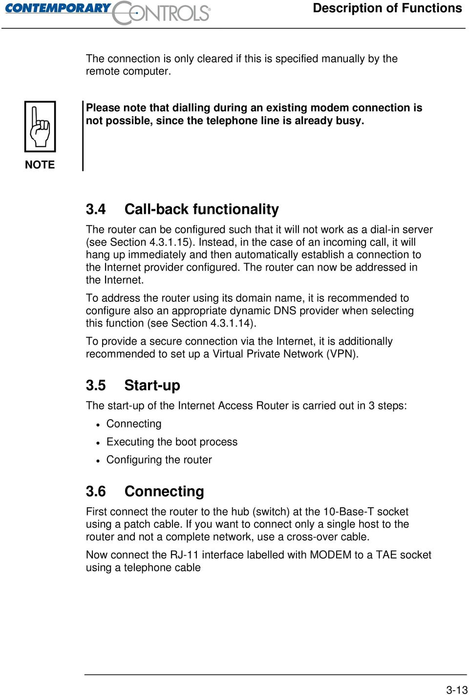 4 Call-back functionality The router can be configured such that it will not work as a dial-in server (see Section 4.3.1.15).