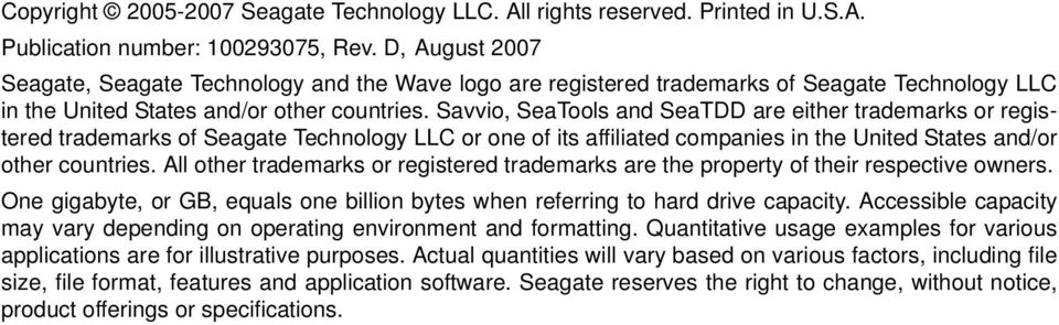 Savvio, SeaTools and SeaTDD are either trademarks or registered trademarks of Seagate Technology LLC or one of its affiliated companies in the United States and/or other countries.