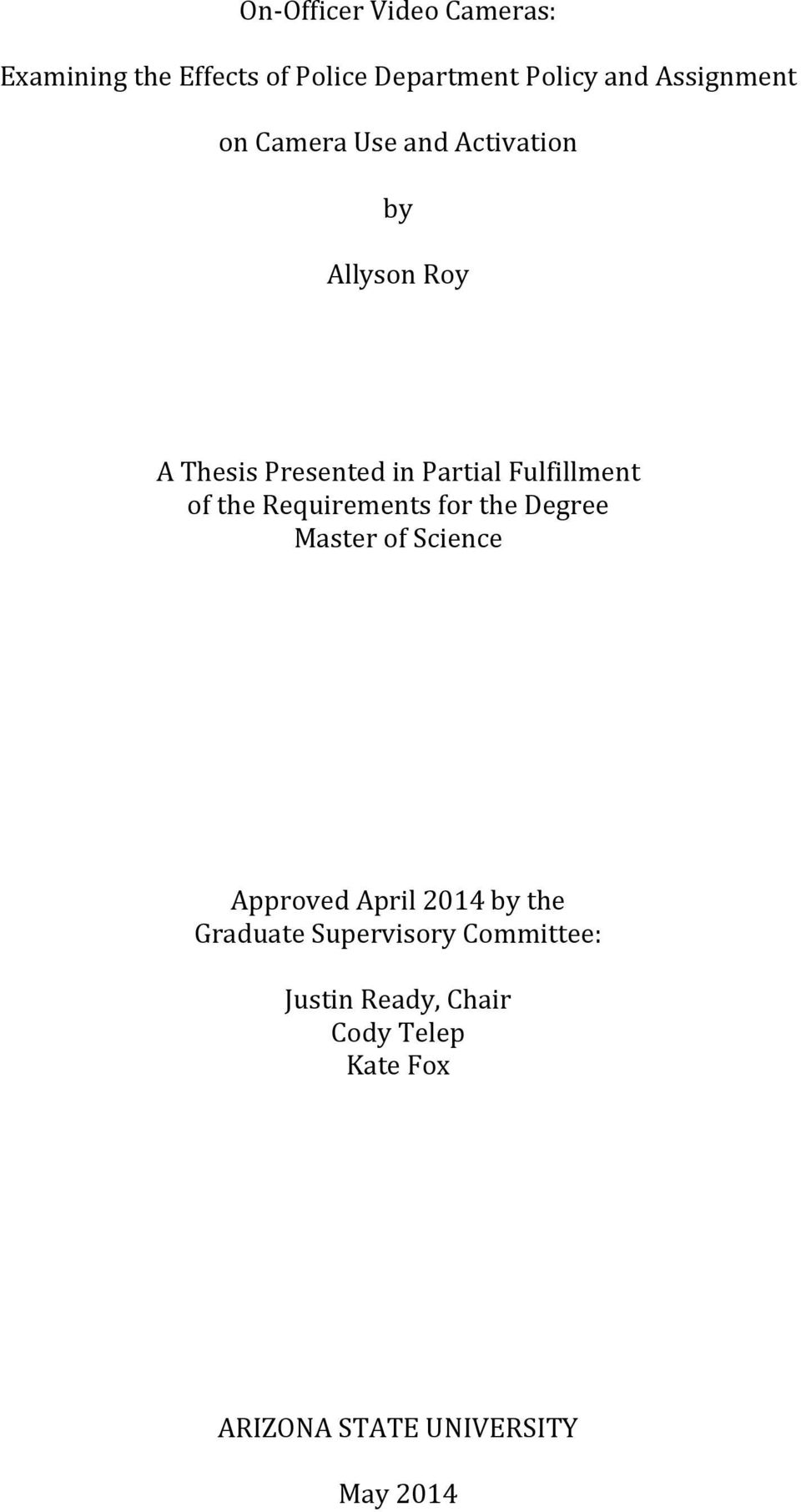Fulfillment of the Requirements for the Degree Master of Science Approved April 2014 by