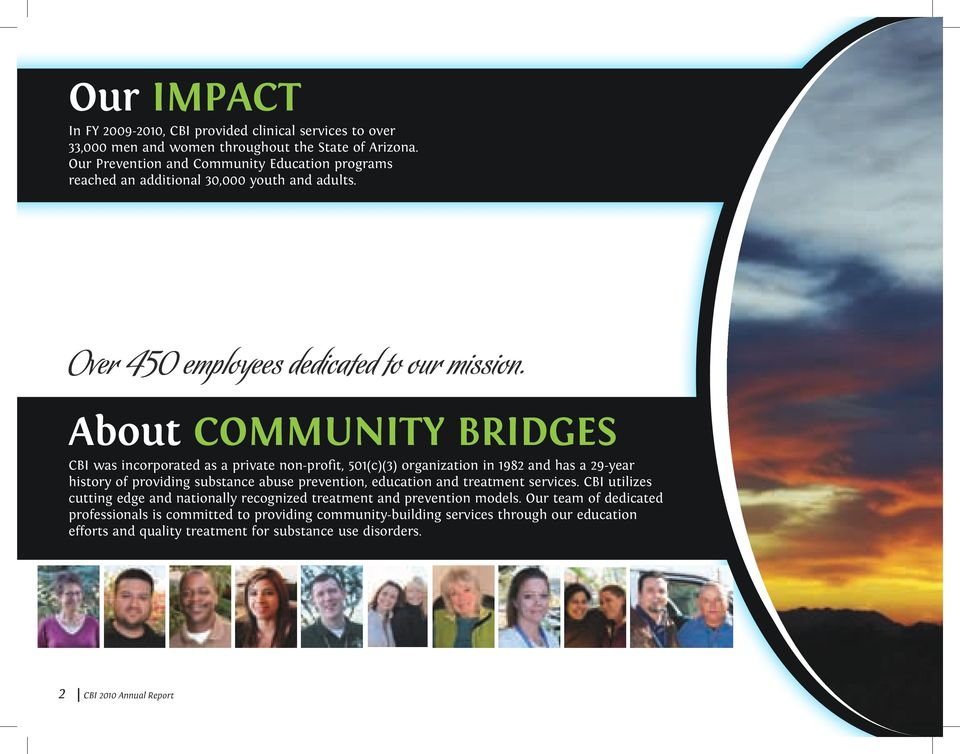 About COMMUNITY BRIDGES CBI was incorporated as a private non-profit, 501(c)(3) organization in 1982 and has a 29-year history of providing substance abuse prevention, education and