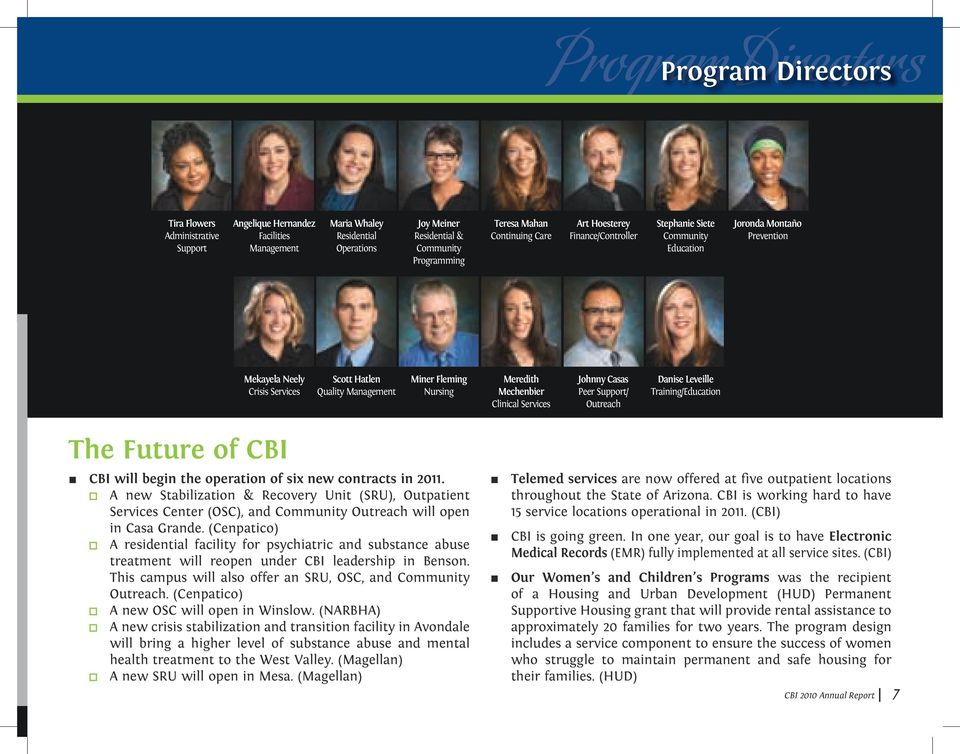 Meredith Mechenbier Clinical Services Johnny Casas Peer Support/ Outreach Danise Leveille Training/Education The Future of CBI CBI will begin the operation of six new contracts in 2011.
