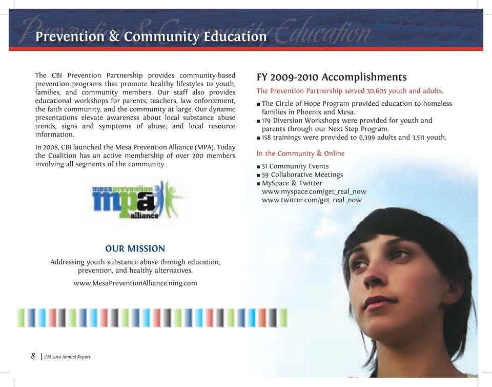 Our dynamic presentations elevate awareness about local substance abuse trends, signs and symptoms of abuse, and local resource information. In 2008, CBI launched the Mesa Prevention Alliance (MPA).