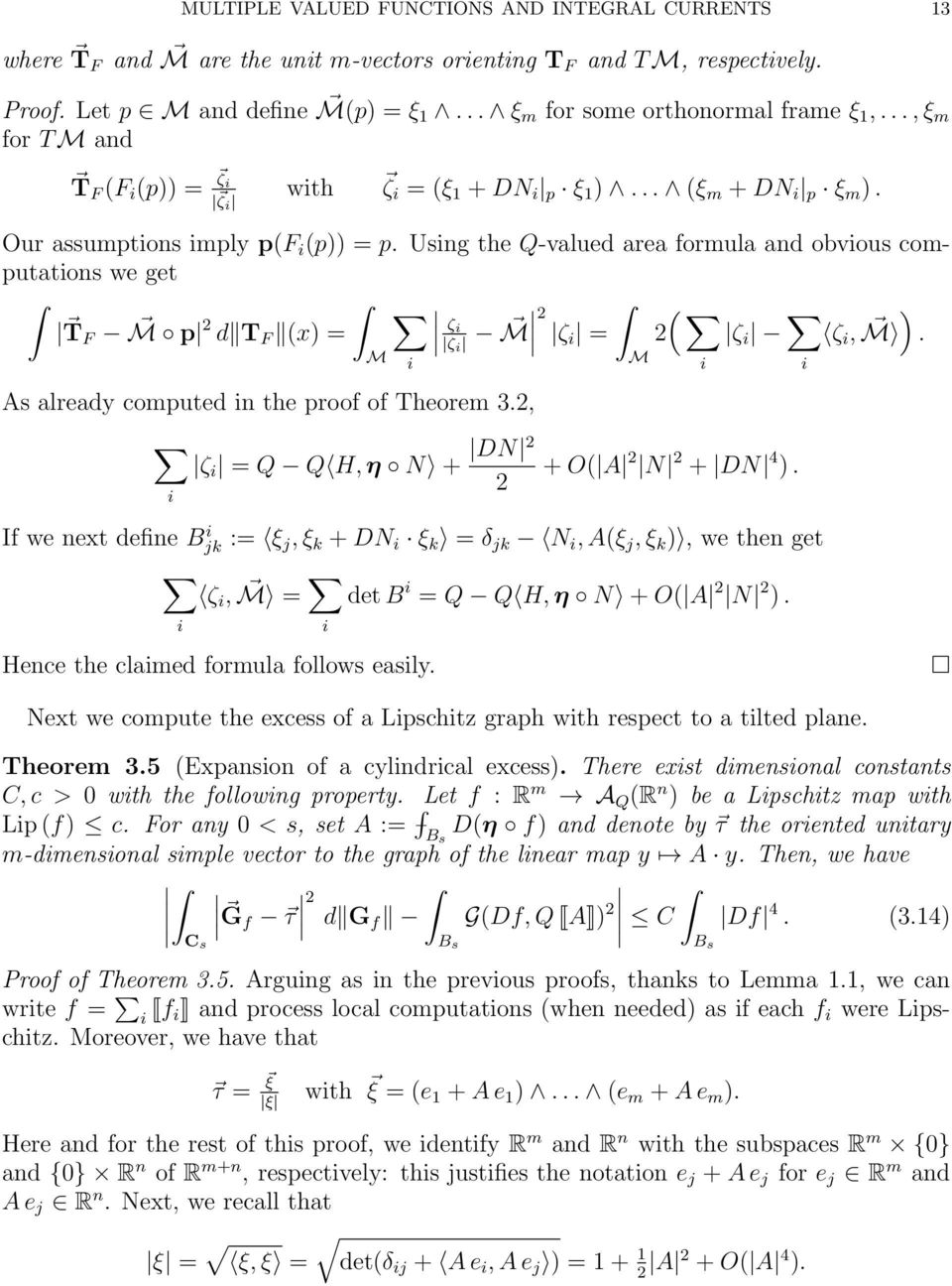 Usng the Q-valued area formula and obvous computatons we get T F p 2 d T F (x) = ζ ζ 2 ( ζ = 2 ζ ) ζ,. As already computed n the proof of Theorem 3.2, ζ = Q Q H, η N + DN 2 2 + O( A 2 N 2 + DN 4 ).