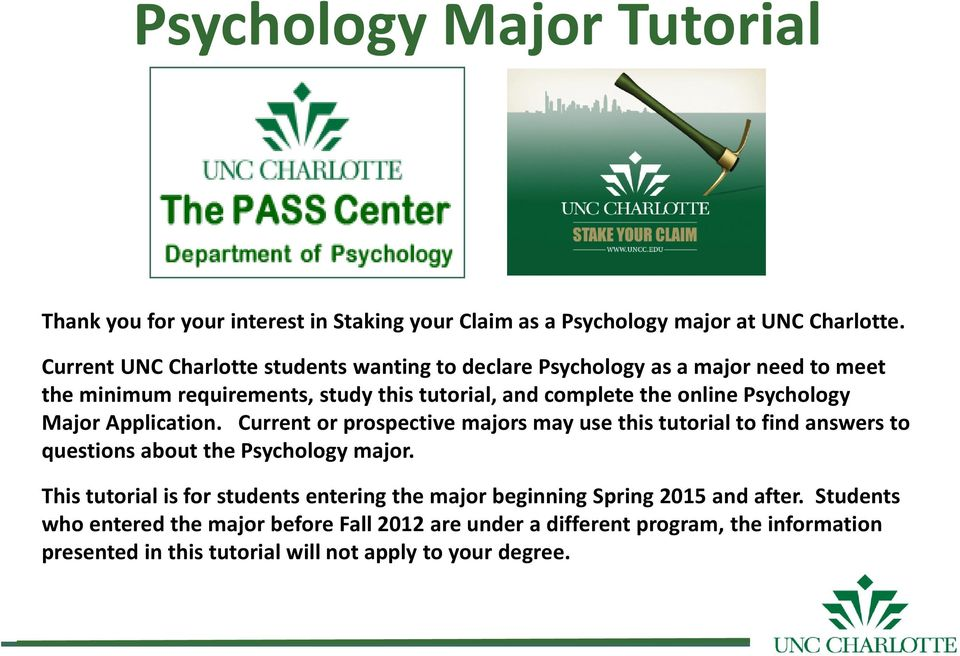 online Psychology Major Application. Current or prospective majors may use this tutorial to find answers to questions about the Psychology major.