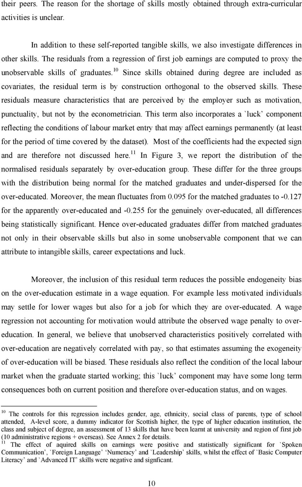 The residuals from a regression of first job earnings are computed to proxy the unobservable skills of graduates.