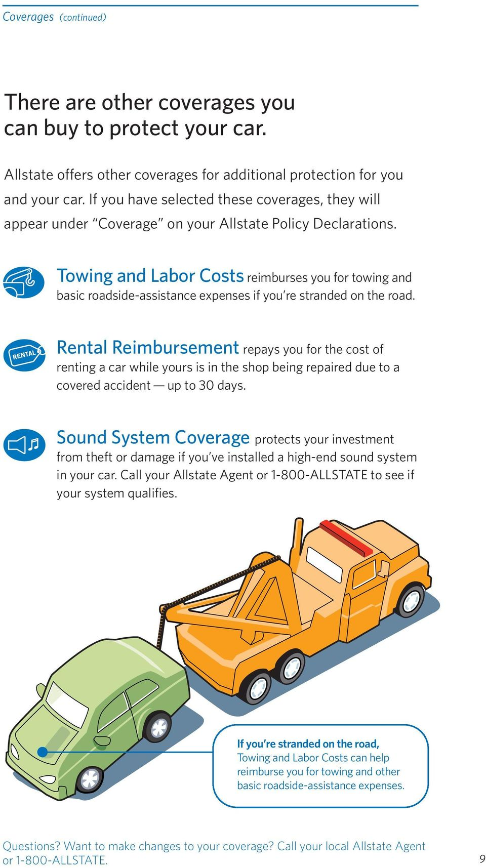 Towing and Labor Costs reimburses you for towing and basic roadside-assistance expenses if you re stranded on the road.