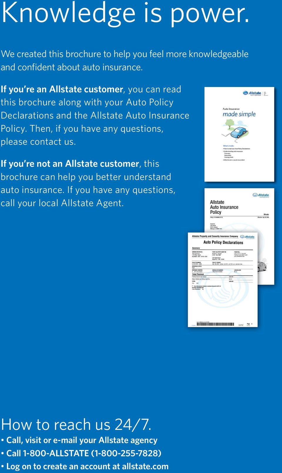 Then, if you have any questions, please contact us. If you re not an Allstate customer, this brochure can help you better understand auto insurance.