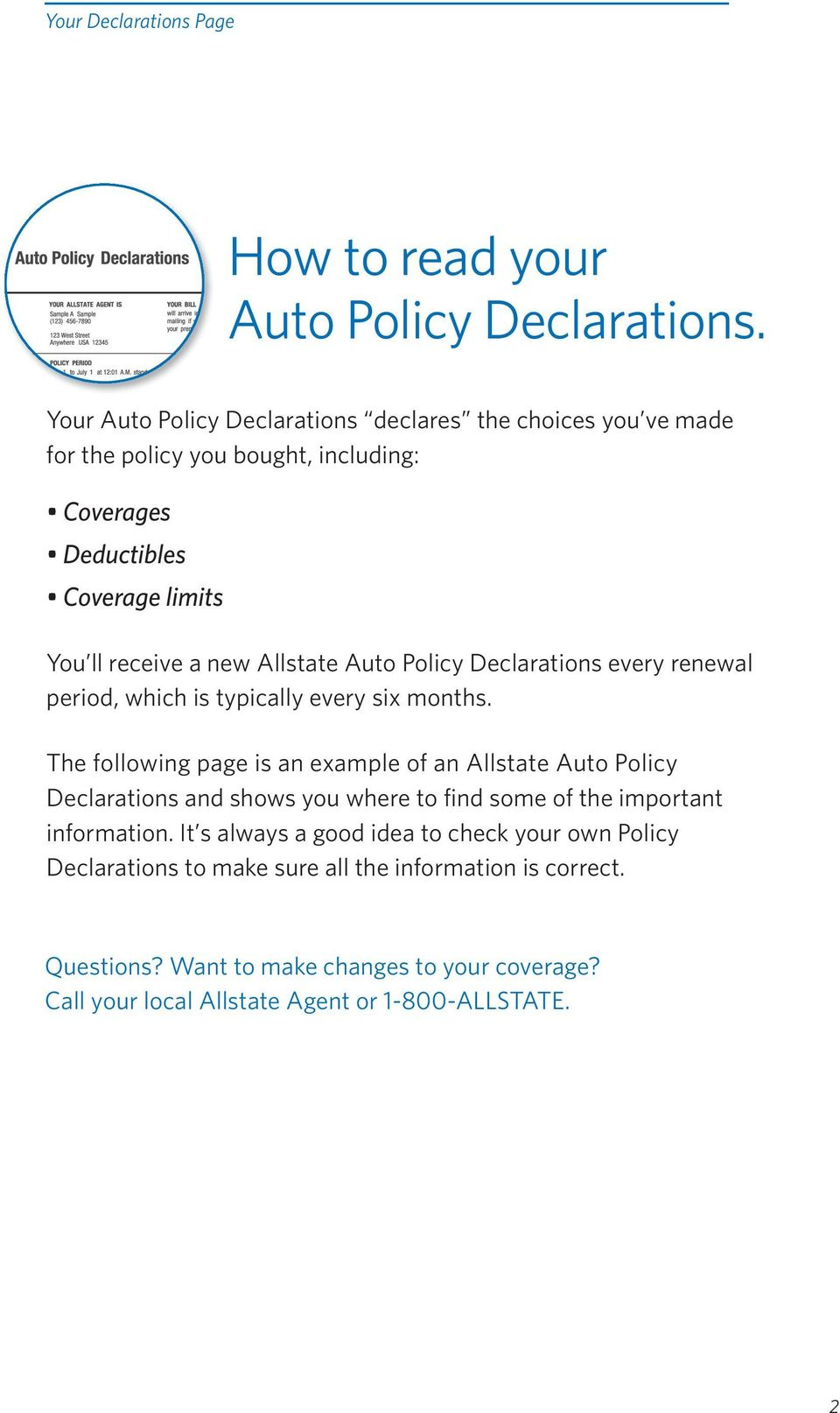 Allstate Auto Policy Declarations every renewal period, which is typically every six months.