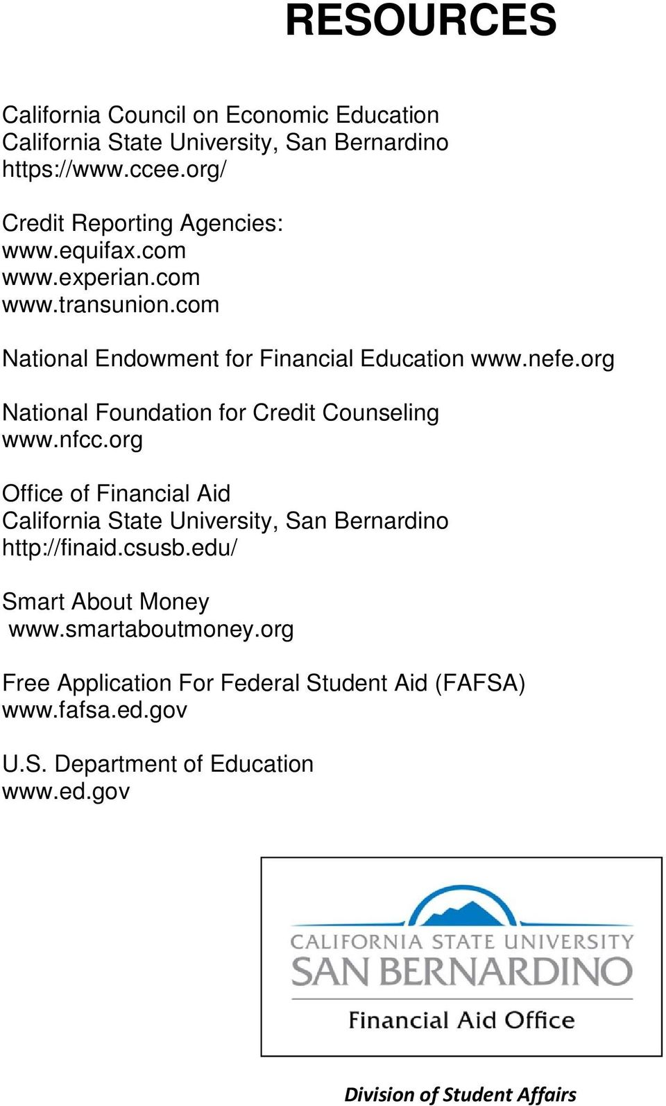 org National Foundation for Credit Counseling www.nfcc.org Office of Financial Aid California State University, San Bernardino http://finaid.