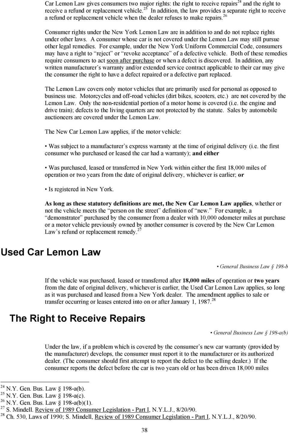 26 Consumer rights under the New York Lemon Law are in addition to and do not replace rights under other laws.
