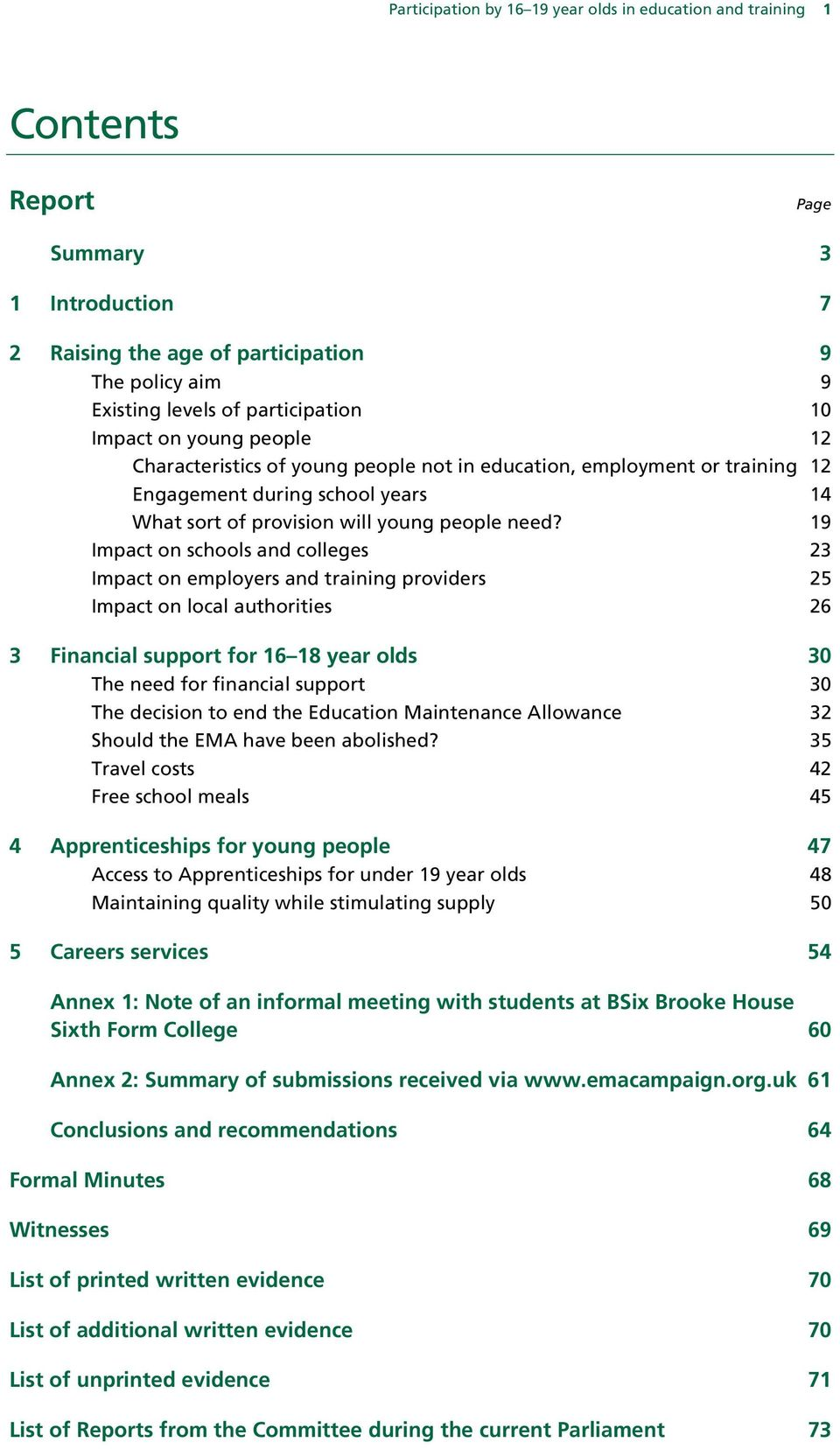 19 Impact on schools and colleges 23 Impact on employers and training providers 25 Impact on local authorities 26 3 Financial support for 16 18 year olds 30 The need for financial support 30 The
