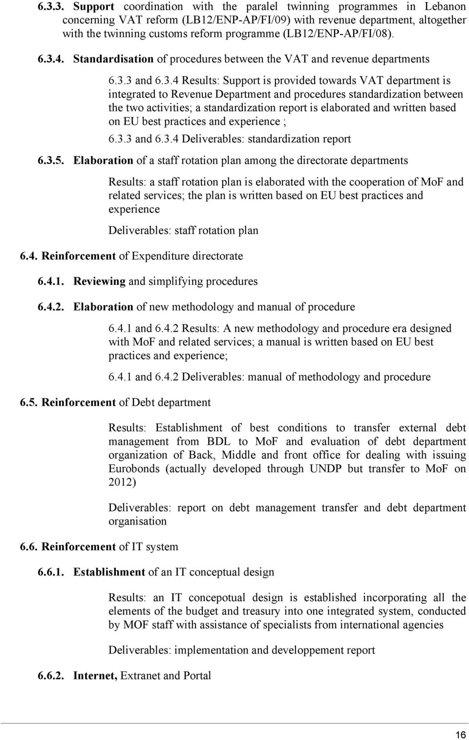4. Standardisation of procedures between the VAT and revenue departments 6.3.