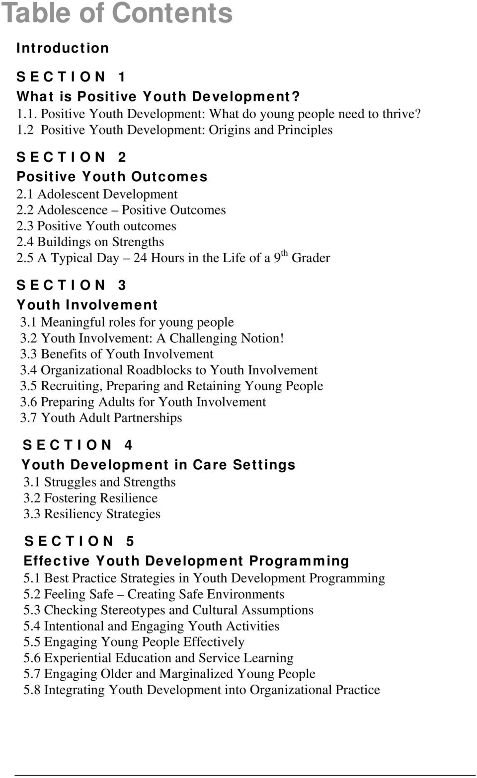 1 Meaningful roles for young people 3.2 Youth Involvement: A Challenging Notion! 3.3 Benefits of Youth Involvement 3.4 Organizational Roadblocks to Youth Involvement 3.
