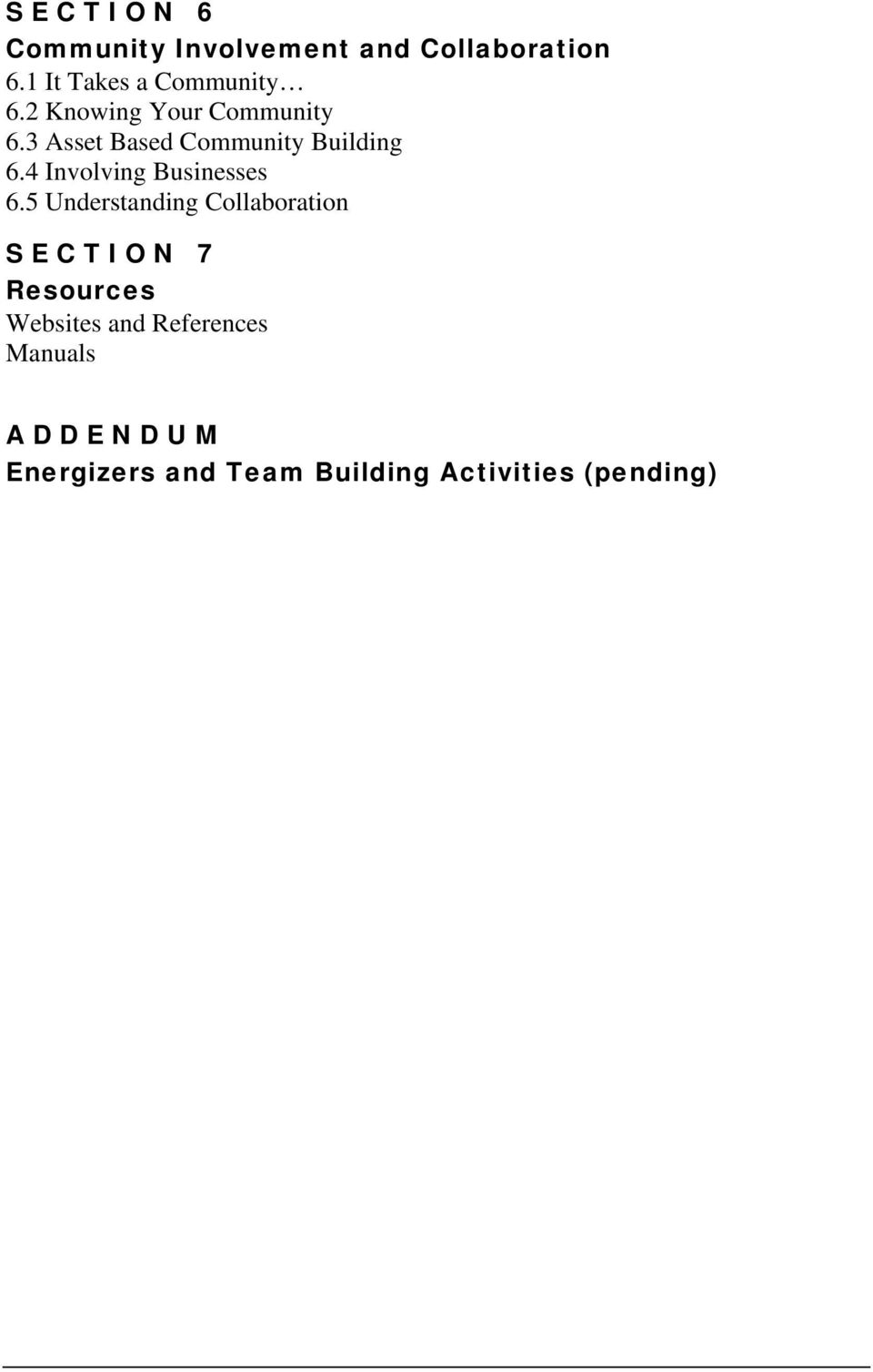 3 Asset Based Community Building 6.4 Involving Businesses 6.