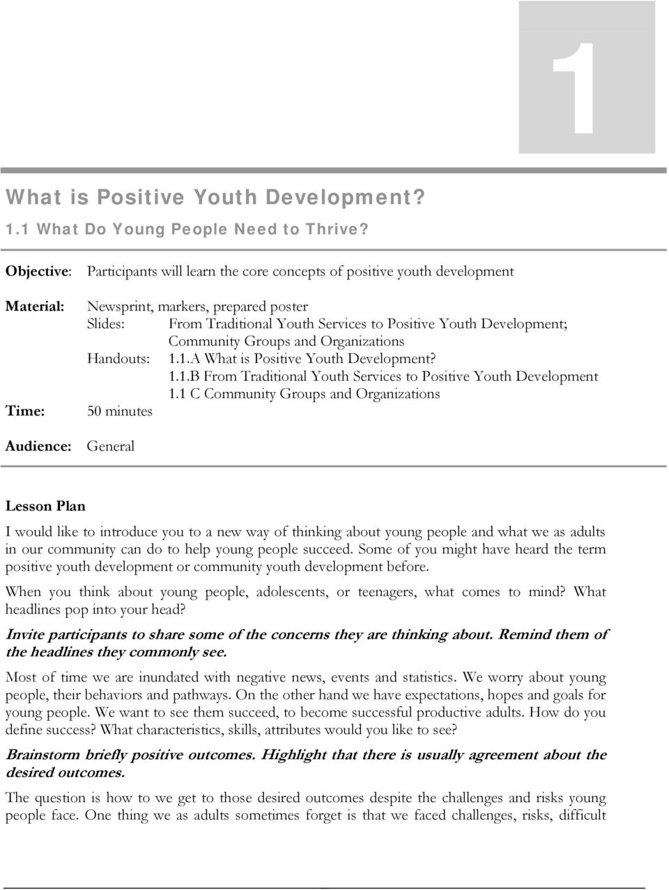 Development; Community Groups and Organizations Handouts: 1.1.A What is Positive Youth Development? 1.1.B From Traditional Youth Services to Positive Youth Development 1.
