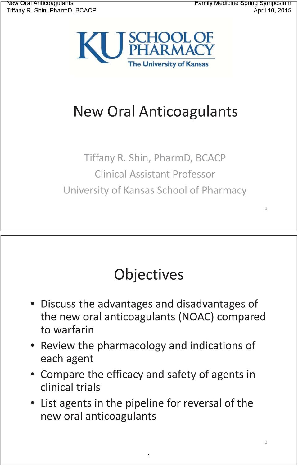 Discuss the advantages and disadvantages of the new oral anticoagulants (NOAC) compared to warfarin Review