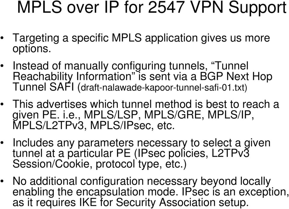 txt) This advertises which tunnel method is best to reach a given. i.e., MPLS/LSP, MPLS/GRE, MPLS/IP, MPLS/L2TPv3, MPLS/IPsec, etc.