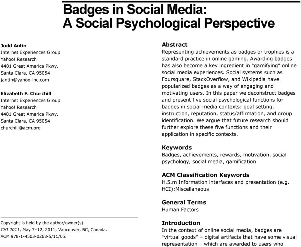 org Abstract Representing achievements as badges or trophies is a standard practice in online gaming. Awarding badges has also become a key ingredient in gamifying online social media experiences.