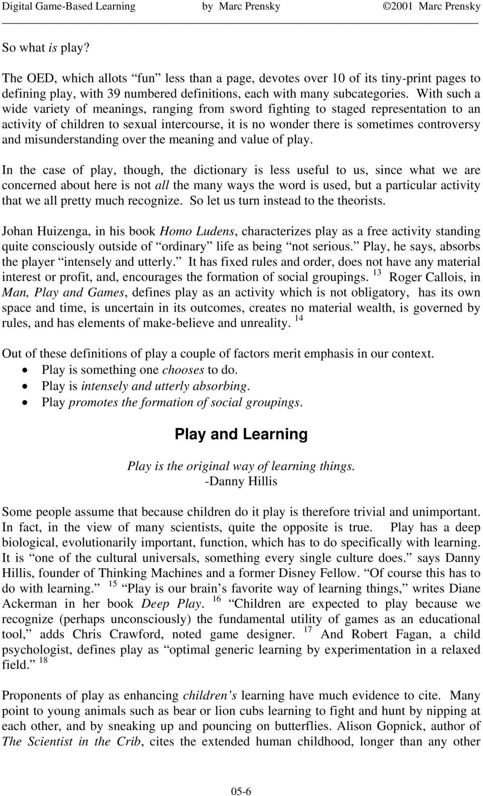 misunderstanding over the meaning and value of play.