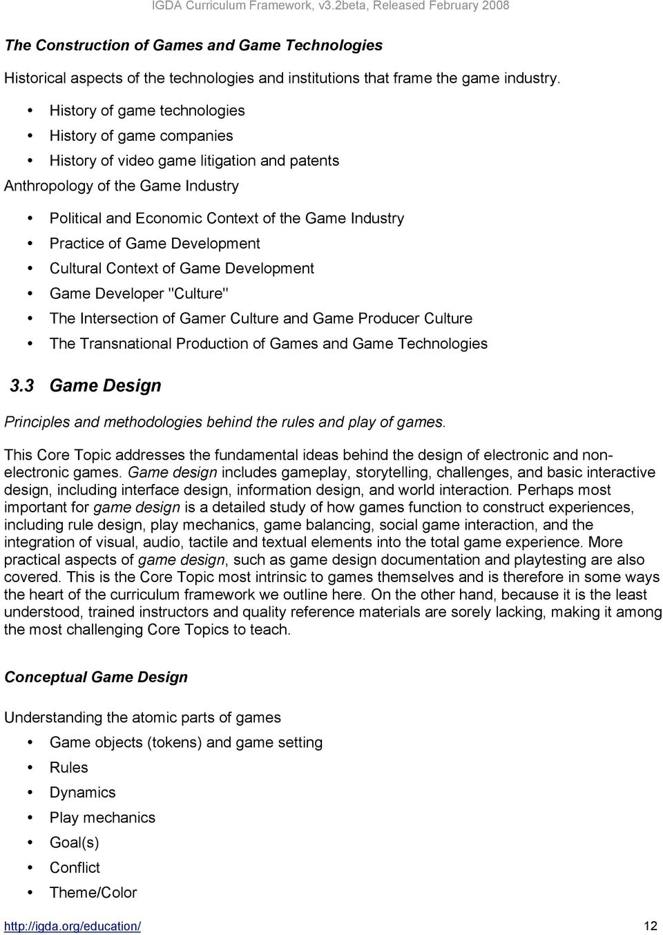 "Game Development Cultural Context of Game Development Game Developer ""Culture"" The Intersection of Gamer Culture and Game Producer Culture The Transnational Production of Games and Game Technologies"