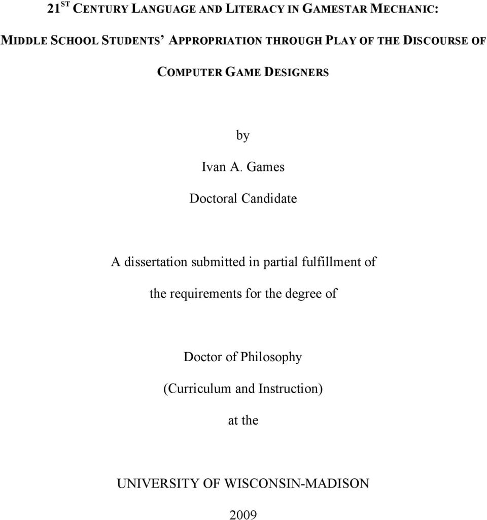 Games Doctoral Candidate A dissertation submitted in partial fulfillment of the