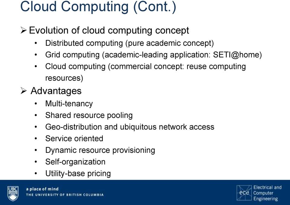 (academic-leading application: SETI@home) Cloud computing (commercial concept: reuse computing